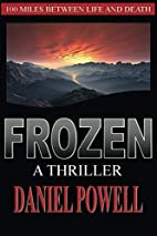 Frozen: A Thriller by Daniel Powell