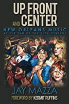 Up Front and Center: New Orleans Music at…