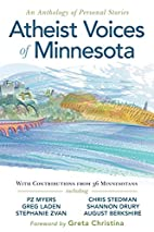 Atheist Voices of Minnesota: an Anthology of…