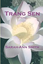 Trang Sen by Sarah Ann Smith