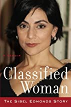 Classified Woman-The Sibel Edmonds Story: A…