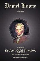 Daniel Boone by Reuben Gold Thwaites