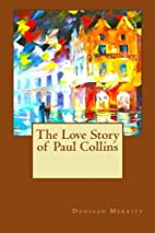 The Love Story of Paul Collins by Donigan…