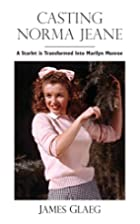 Casting Norma Jeane: A Starlet is…