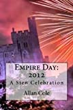 Cole, Allan: Empire Day: 2012: A Sten Celebration