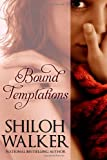 Walker, Shiloh: Bound Temptations