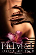 Primal by Raven Bower