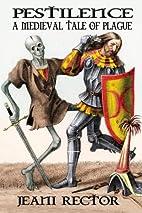 Pestilence: A Medieval Tale of Plague by…