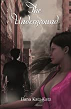 The Underground by Ilana Katz Katz