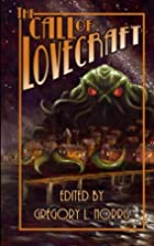 The Call of Lovecraft by Gregory L. Norris