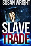 Wright, Susan: Slave Trade (Volume 1)