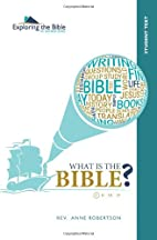 What Is the Bible? Student Text (Volume 1)…