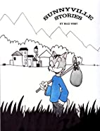 Sunnyville Stories Volume 1 by Max West