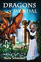 Dragons of Wendal by Maria E. Schneider