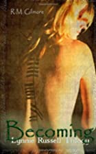 Becoming (Lynnie Russell Trilogy #1) by R M…