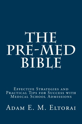 the-pre-med-bible-effective-strategies-and-practical-tips-for-success-with-medical-school-admissions