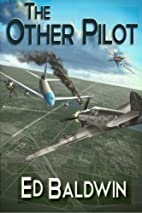 The Other Pilot by Ed Baldwin