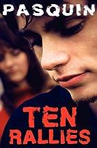 Ten Rallies by Pasquin