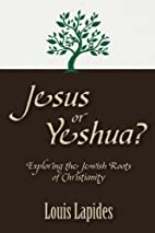 Jesus or Yeshua: Exploring the Jewish Roots…