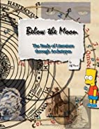 Below the Moon: The Study of Literature…