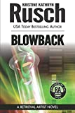 Rusch, Kristine Kathryn: Blowback: A Retrieval Artist Novel