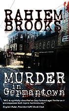 Murder In Germantown by Mr. Rahiem Brooks
