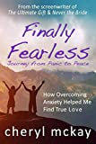 McKay, Cheryl: Finally Fearless: Journey from Panic to Peace