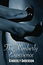 The Kimberly Experience by Kimberly Anderson
