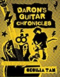 Tan, Cecilia: Daron's Guitar Chronicles: Omnibus Edition: A story of rock and roll, coming out, and coming of age in the 1980s (Volume 1)