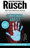 Rusch, Kristine Kathryn: The Retrieval Artist: A Retrieval Artist Short Novel