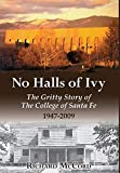 McCord, Richard: No Halls of Ivy: The Gritty Story of the College of Santa Fe 1947-2009