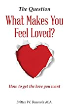 The Question: What Makes You Feel Loved…