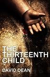 Dean, David: The Thirteenth Child