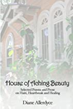 House of Aching Beauty by Diane Allerdyce