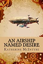 An Airship Named Desire by Katherine…