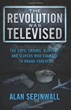 The Revolution Was Televised: The Cops,…
