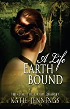 A Life Earthbound: Third of the Dryad…