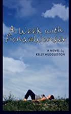 A Week with Fiona Wonder: A Novel by Kelly…
