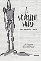 A Wonderful World: The End of Times by S.T.…