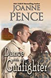 Pence, Joanne: Dance With A Gunfighter
