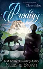 Prodigy (The Shapeshifter Chronicles, #2) by…