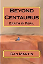 Beyond Centaurus (Volume 1) by Dan R Martin