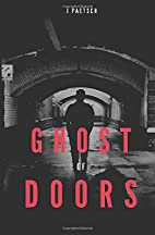 Ghost of Doors by Jennifer Paetsch
