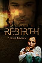 Rebirth by Debbie Brown