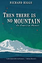 Then There Is No Mountain: An American…