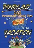 The Disneyland Book: 101 Surprisingly Simple…