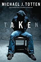 Taken: A Novel by Michael J. Totten