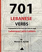 701 Lebanese Verbs by Maroun Kassab