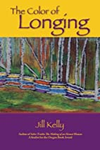 The Color of Longing by Jill Kelly