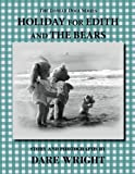 Wright, Dare: Holiday For Edith And The Bears (The Lonely Doll Series)